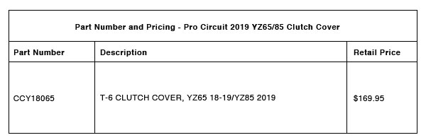 Pro Circuit 2019 YZ65:85 Clutch Cover - Part-Number-Pricing-R-1