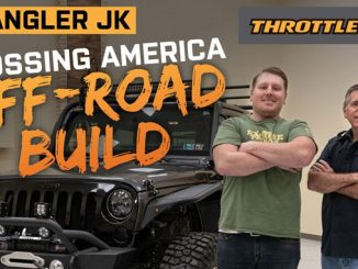 Building the Ultimate Overlander Jeep Wrangler - Throttle Out