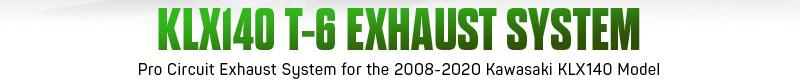 200709 Pro Circuit 2008-2020 KLX140 T-6 Exhaust System (2)