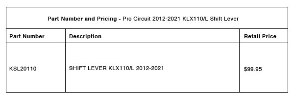 201022 Pro Circuit 2012-2021 KLX110:L Shift Lever - Part-Number-Pricing-R-1