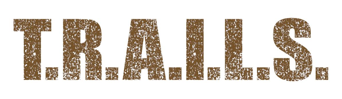 T.R.A.I.L.S.